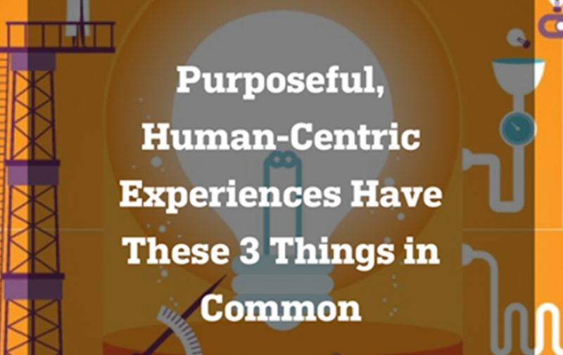 Adweek: Purposeful, Human-Centric Experiences Have These 3 Things in Common